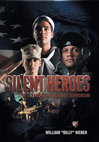 Silent Heroes: Veterans Fight Against Terrorism: Weber, William ''Billy''