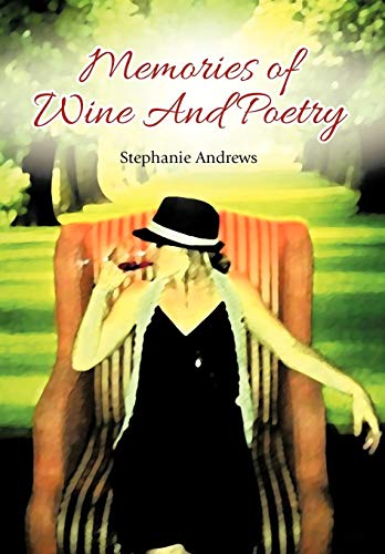 Memories of Wine And Poetry: Stephanie Andrews