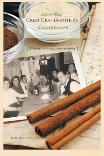 Great Great Great Grandmother's Cookbook (Paperback or: Butts, James Lucius