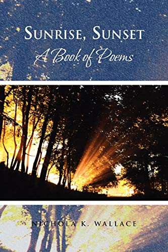 9781479746224: Sunrise, Sunset A Book of Poems