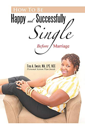 9781479747337: How To Be Happy and Successfully Single: Before Marriage