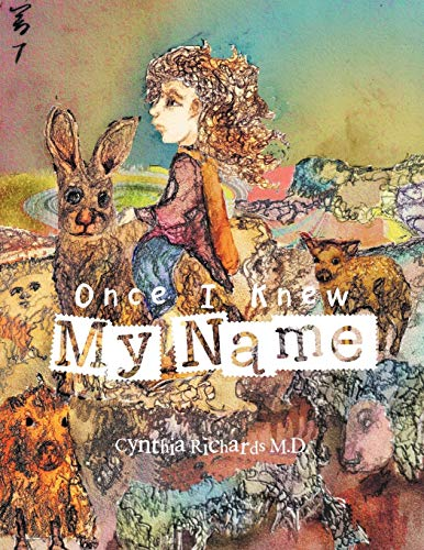 Once I Knew My Name: Cynthia Richards M. D.