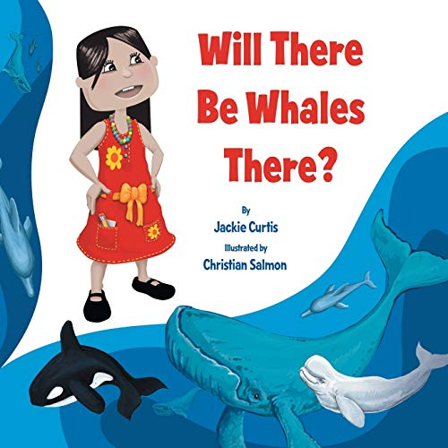 9781479748006: Will There be Whales There?