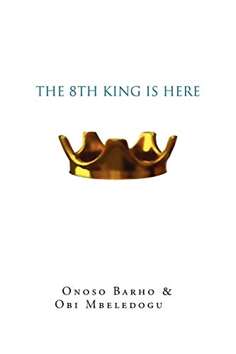 9781479748303: The 8th King is Here