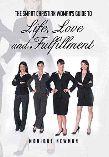 9781479748464: The Smart Christian Woman's Guide To Life, Love and Fulfillment