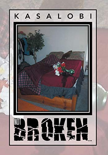 Not Broken.: Kasalobi