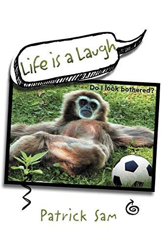 Life Is a Laugh (Paperback): Patrick Sam
