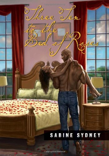 9781479751549: Three Ten to the Bed of Roses