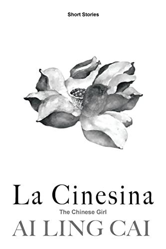 La Cinesina: The Chinese Girl (Italian Edition): Cai, Ai Ling