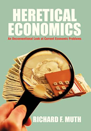 9781479752843: Heretical Economics: An Unconventional Look at Current Economic Problems