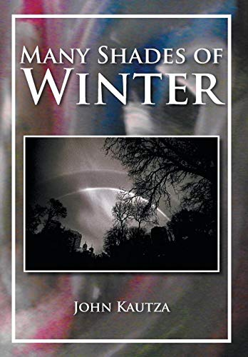 Many Shades of Winter: John Kautza