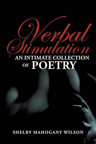 9781479754137: Verbal Stimulation: An Intimate Collection of Poetry