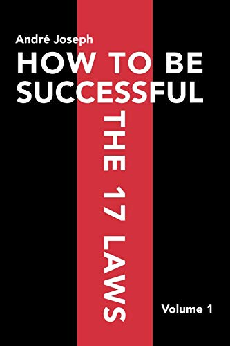 9781479755929: HOW TO BE SUCCESSFUL THE 17 LAWS: Volume 1