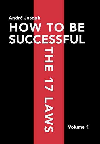 9781479755936: HOW TO BE SUCCESSFUL THE 17 LAWS: Volume 1