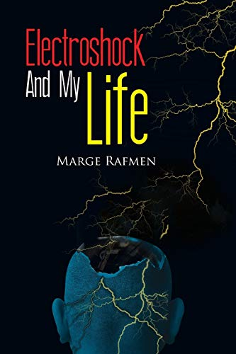 Electroshock And My Life: Marge Rafmen