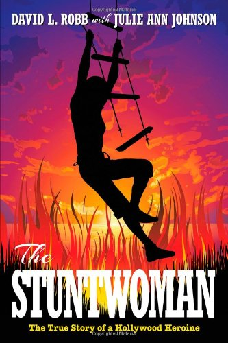 9781479756094: The Stuntwoman: The True Story of a Hollywood Heroine