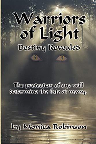 Warriors of Light: Destiny Revealed: Monica Robinson