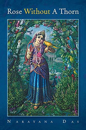 Rose Without a Thorn: Narayana Das