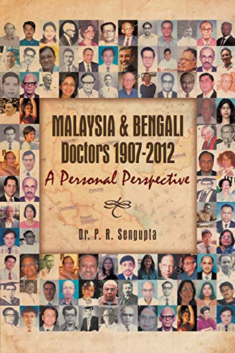 9781479757657: Malaysia & Bengali Doctors 1907-2012 A Personal Perspective