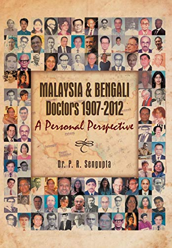 9781479757664: Malaysia & Bengali Doctors 1907-2012 a Personal Perspective