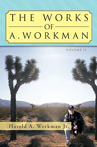 The Works of A. Workman: Volume 2: Harold A. Workman Jr.