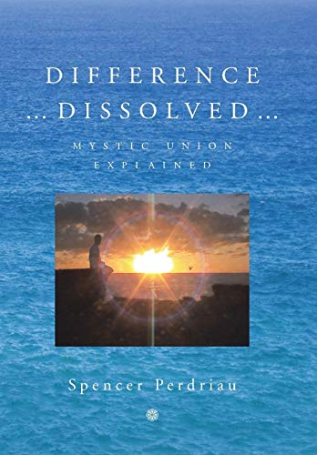9781479758869: Difference Dissolved: Mystic Union Explained