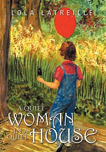 A QUIET WOMAN IN A QUIET HOUSE: LOLA LATREILLE