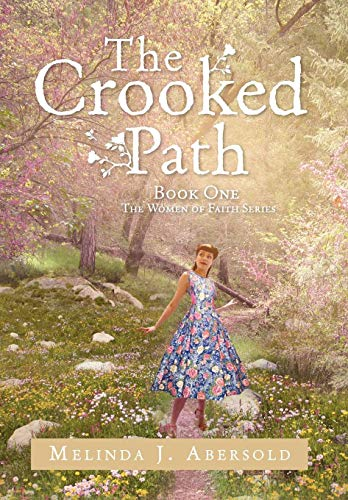 The Crooked Path: Book One   The Women of Faith Series: Abersold, Melinda J.