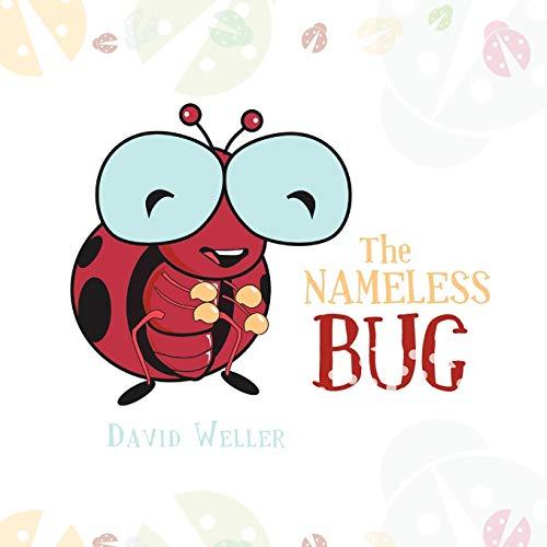 The Nameless Bug: David Weller