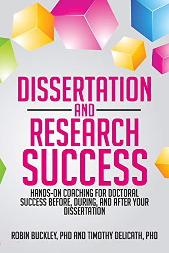 9781479764273: Dissertation and Research Success: Hands-on Coaching for Doctoral Success Before, During, and After Your Dissertation