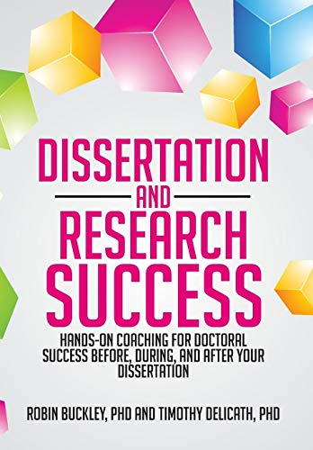 9781479764280: Dissertation and Research Success: Hands-on Coaching for Doctoral Success Before, During, and After Your Dissertation