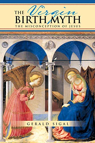 9781479766000: THE VIRGIN BIRTH MYTH: The Misconception of Jesus