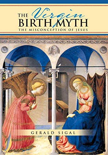 9781479766017: The Virgin Birth Myth: The Misconception of Jesus