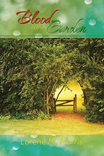 Blood in the Garden: Lorene M. Morris