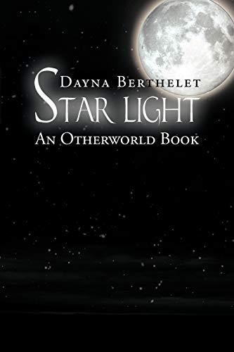 Star Light: An Otherworld Book: Dayna Berthelet