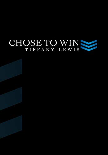 Chose to Win: Tiffany Lewis