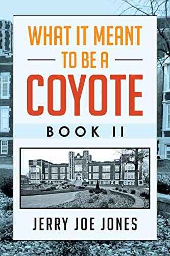 What It Meant to be a Coyote Book II: Jones, Jerry Joe