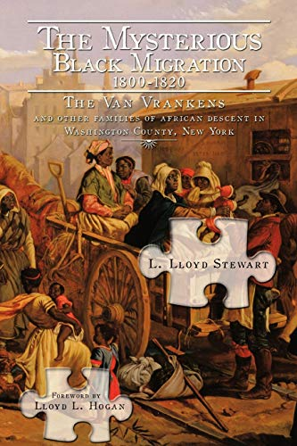 Stock image for The Mysterious Black Migration 1800-1820: The Van Vranken Family and Other Free Families of African Descent in Washington County, New York (Paperback) for sale by Book Depository International