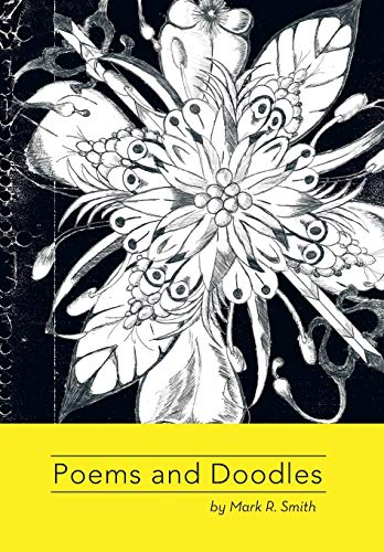 9781479772087: Poems and Doodles: by Mark Smith