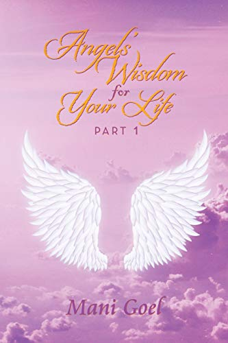 9781479772698: Angels' Wisdom for Your Life: Part 1