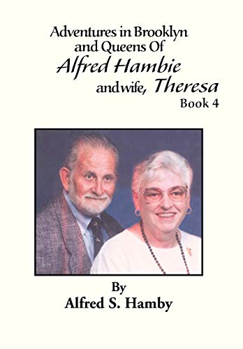 Adventures in Brooklyn and Queens of Alfred Hambie and Wife, Theresa Book 4: Alfred S. Hamby
