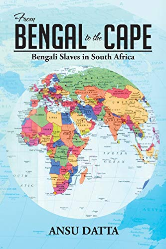 From Bengal to the Cape: Bengali Slaves: Ansu Datta