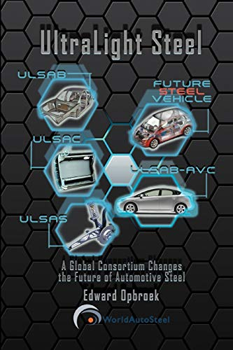 9781479773442: UltraLight Steel: A Global Consortium Changes the Future of Automotive Steel