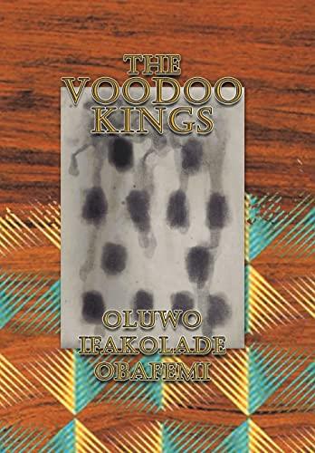 The Voodoo Kings: Oluwo Ifakolade Obafemi