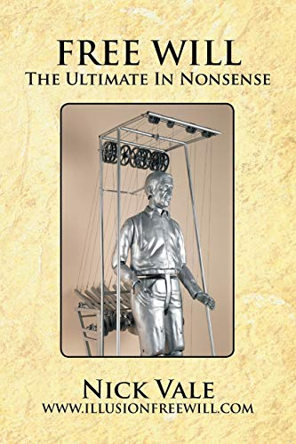 9781479774289: Free Will: The Ultimate In Nonsense