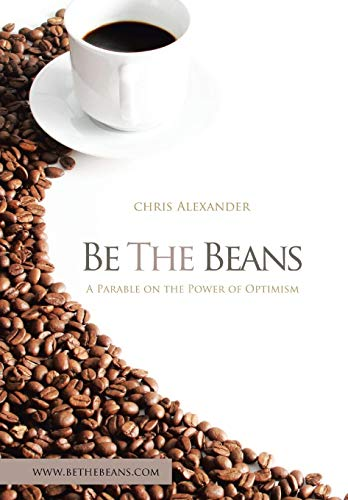9781479774463: Be the Beans: A Parable on the Power of Optimism