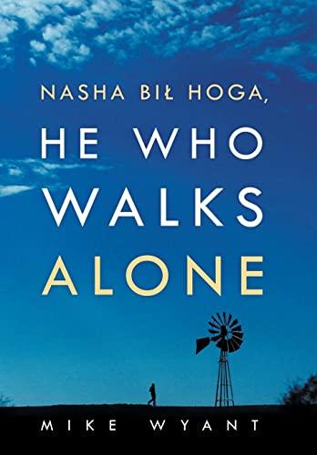 9781479776276: Nasha Bil Hoga, He Who Walks Alone