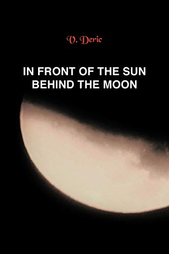 9781479778096: In Front of the Sun, Behind the Moon