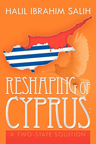 9781479780129: Reshaping of Cyprus: A Two-State Solution: A Two-State Solution