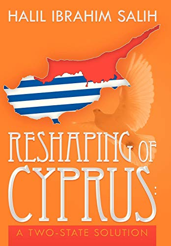 9781479780136: Reshaping of Cyprus: A Two-State Solution: A Two-State Solution